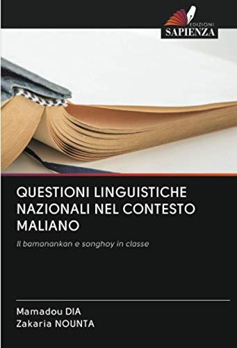 QUESTIONI LINGUISTICHE NAZIONALI NEL CONTESTO MALIANO: Il bamanankan e songhoy in classe