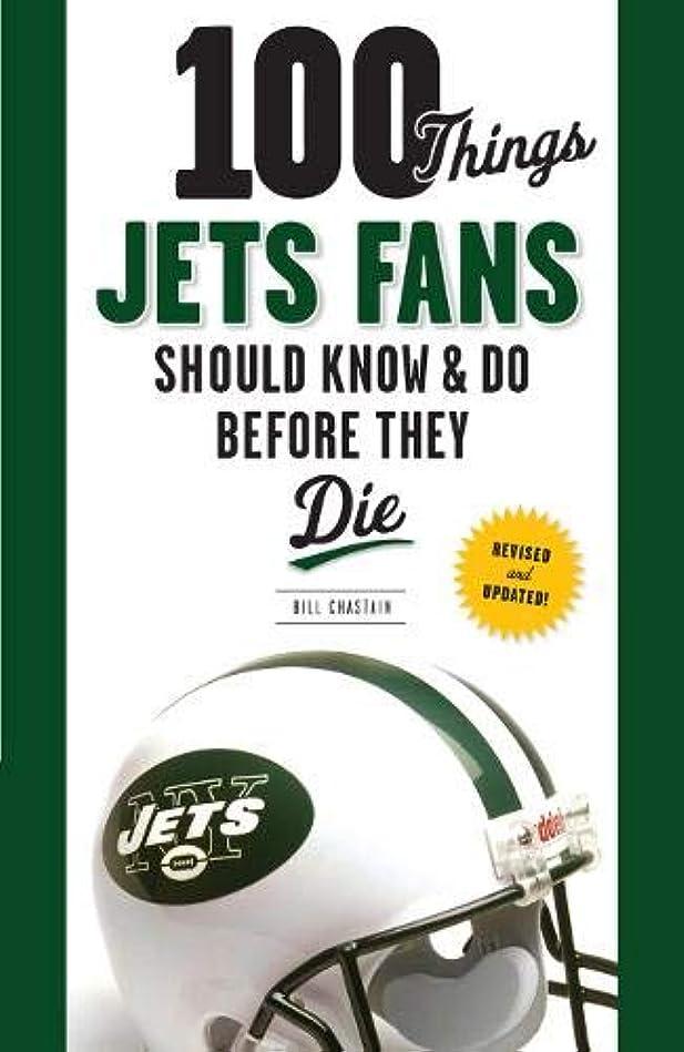 信頼ミキサーどっちでも100 Things Jets Fans Should Know & Do Before They Die (100 Things Sports Fans Should Know...)