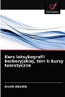 Kurs leksykografii berberyjskiej, tom I: kursy teoretyczne