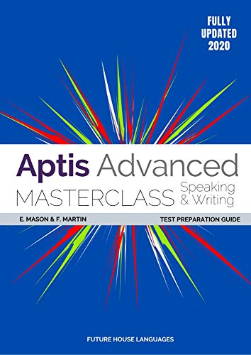 Aptis Advanced Masterclass: Speaking & Writing: Test Preparation Guide
