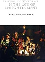 A Cultural History of Animals in the Age of Enlightenment(Hardback) - 2009 Edition
