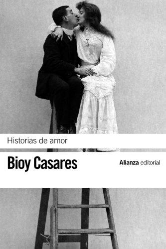 Historias de amor (El libro de bolsillo - Bibliotecas de autor - Biblioteca Bioy Casares)