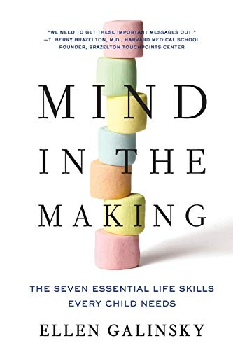 Mind in the Making: The Seven Essential Life Skills Every Child Needs Image