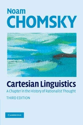 Compare Textbook Prices for Cartesian Linguistics: A Chapter in the History of Rationalist Thought 3rd Edition ISBN 9780521708173 by Chomsky, Noam