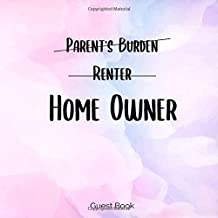 Parents Burden, Renter, Homeowner: Sarcastic Gift, Space for 300 Guests To Leave Lovely Messages, Advice, Funny Jokes or Words of Wisdom - Thoughtful Gift For Homeowners