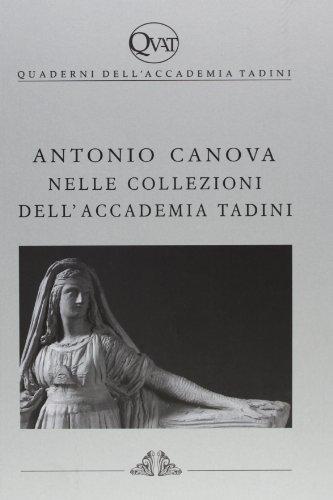 Antonio Canova nella collezione dell'Accademia Tadini. Ediz. illustrata
