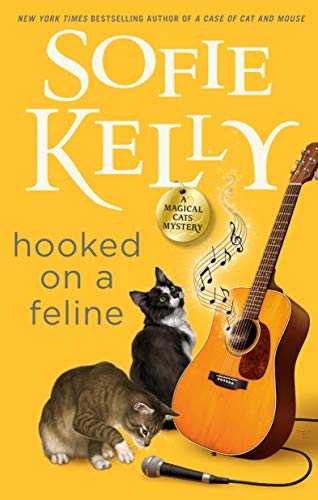 Hooked on a Feline (Magical Cats Book 13) by [Sofie Kelly]
