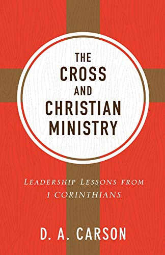 Image of Cross and Christian Ministry: Leadership Lessons from 1 Corinthians