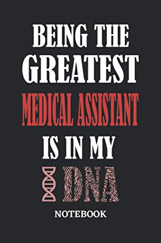 Being the Greatest Medical Assistant is in my DNA Notebook: 6x9 inches - 110 dotgrid pages • Greatest Passionate Office Job Journal Utility • Gift, Present Idea