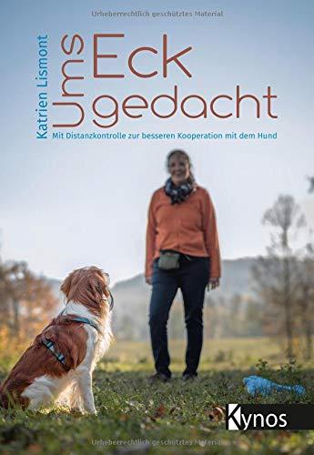 Ums Eck gedacht: Mit Distanzkontrolle zur besseren Kooperation mit dem Hund