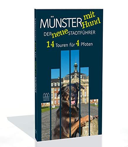 Münster mit Hund - Der neue Stadtführer: 14 Touren für 4 Pfoten