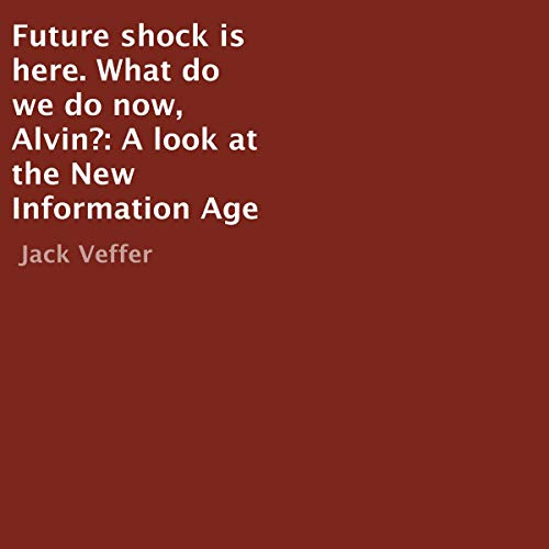 Future Shock Is Here. What Do We Do Now, Alvin? cover art
