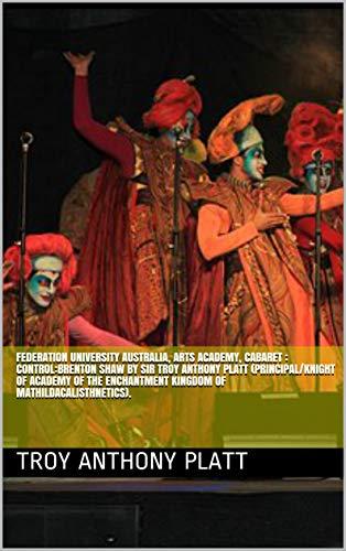00:01:13 Platt University Australia, Arts Academy Cabaret Show By Sir Troy Anthony Platt (Principal/Knight of Academy of the Enchantment Kingdom of Mathildacalisthnetics).