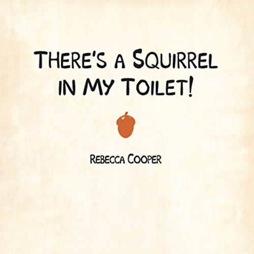 There's a Squirrel in My Toilet audiobook cover art