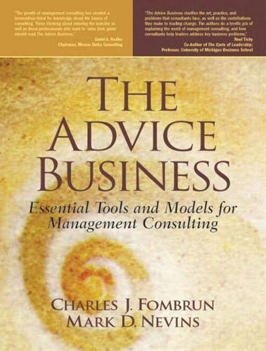 Advice Business, The: Essential Tools and Models for Management Consulting