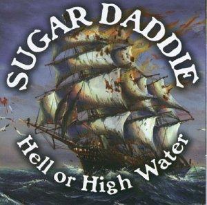 Hell Or High Water by Sugar Daddie (2003-01-28)