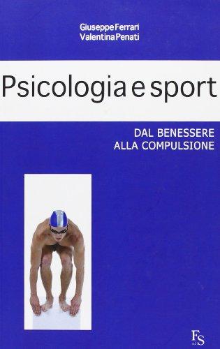 Psicologia e sport. Dal benessere alla compulsione