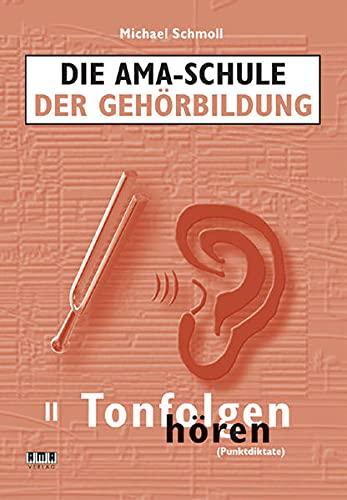 Die AMA-Schule der Gehörbildung: II. Tonfolgen hören (Punktdiktate)