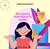 Bedtime Stories for Kids: THE JOURNEY FROM FAILURE TO SUCESS (Amelia Series Book 2)