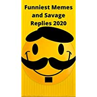 Funniest memes and savage replies 2020