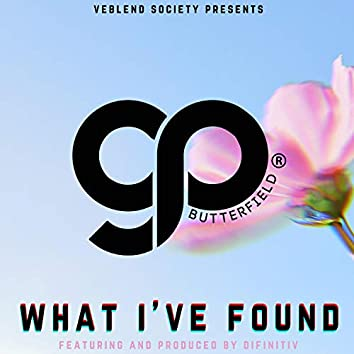 What I've Found (feat. Difinitiv)