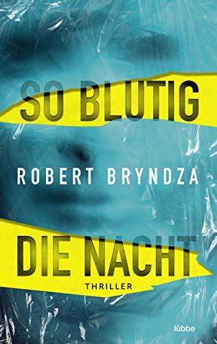 Buchseite und Rezensionen zu 'So blutig die Nacht: Thriller' von Robert Bryndza