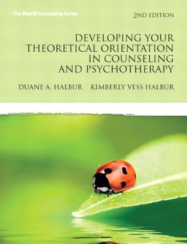 Developing Your Theoretical Orientation In Counseling And Psychotherapy 2nd Edition Merrill Counseling