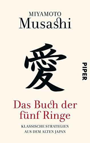 Das Buch der fünf Ringe: Klassische Strategien aus dem alten Japan