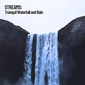 Streams: Tranquil Waterfall and Rain