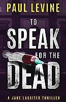 To Speak for the Dead (Jake Lassiter)