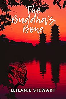 The Buddha's Bone by [Leilanie Stewart]