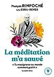 La méditation m'a sauvé - « Tu enseigneras au monde comment guérir » Le dalaï-lama
