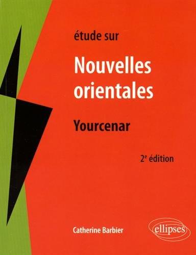 Études Sur Nouvelles Orientales Yourcenar