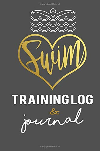 Swim Training Log & Journal: An awesome resource to log a swimmers training schedules & meet scores. Perfect swimmer gift for those who love to swim!