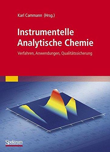 Instrumentelle Analytische Chemie: Verfahren, Anwendungen, Qualitätssicherung