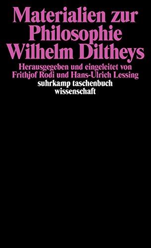 Materialien zur Philosophie Wilhelm Diltheys (suhrkamp taschenbuch wissenschaft)