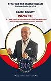 """INIZIA TU!: È il primo passo (di consapevolezza) che ti farà raggiungere quello straordinario obiettivo chiamato """"successo"""""""
