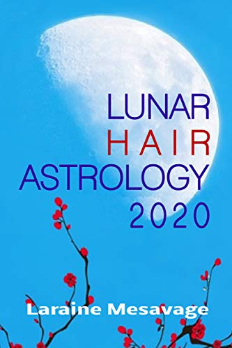 Lunar Hair Astrology 2020: Daily and hourly calendar of traditional principles for hair care in harmony with the moon cycle. (Riding Moon Cycles) (English Edition)
