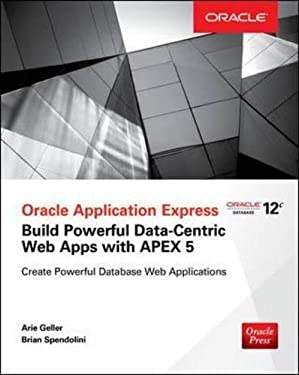 Oracle Application Express: Build Powerful Data-Centric Web Apps with APEX (Oracle Press)