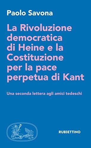 La Rivoluzione democratica di Heine e la Costituzione per la pace perpetua di Kant: Una seconda lettera agli amici tedeschi