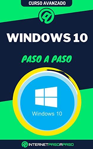Aprende a Usar Windows 10 Paso a Paso: Curso Avanzado de Windows 10 - Guía de 0 a 100 (Cursos de Informática)