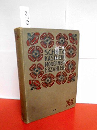 Schatz-Kästlein moderner Erzähler . Herausgegeben von Gustav Porger .