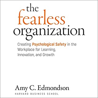 The Fearless Organization     Creating Psychological Safety in the Workplace for Learning, Innovation, and Growth              Written by:                                                                                                                                 Amy C. Edmondson                               Narrated by:                                                                                                                                 Jennifer Jill Araya                      Length: 6 hrs and 43 mins     1 rating     Overall 4.0