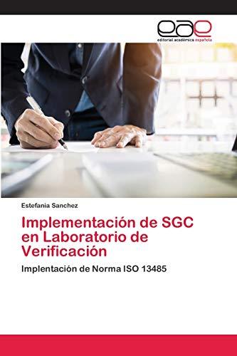 Implementación de SGC en Laboratorio de Verificación: Implentación de Norma ISO 13485