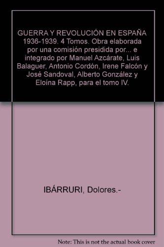 GUERRA Y REVOLUCIÓN EN ESPAÑA 1936-1939. 4 Tomos. Obra elaborada por una comi...