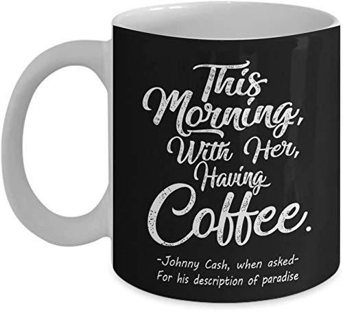 Heute Morgen mit ihrem Kaffee Black Johnny Cash Kaffeebecher Teetasse Lustiges Geschenk für Mutter Papa Papa Thanksgiving Danke Muttertag Vatertag Weihnachten Weihnachten Großvater