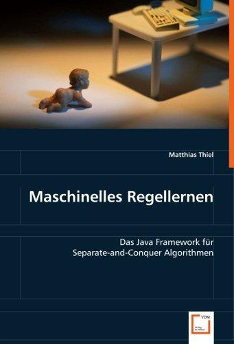 Maschinelles Regellernen: Das Java Framework für Separate-and-Conquer Algorithmen