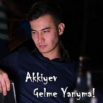 Gelme yanyma