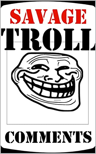 Troll Mémés And Comments: Pure Internet Savagery And Jokes (English Edition)