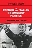 The French and Italian Communist Parties: Comrades and Culture (Totalitarianism Movements and Political Religions)